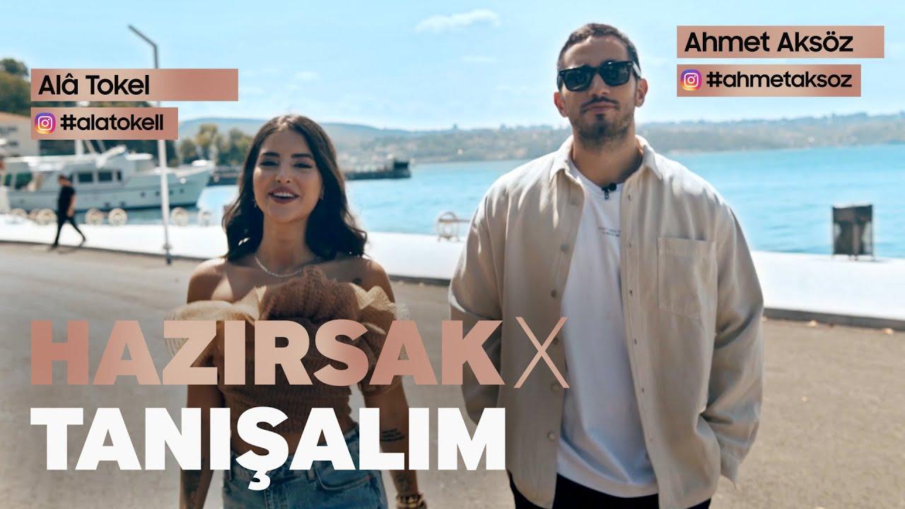 Hazırsak Tanışalım | Ala Tokel&Ahmet Aksöz Part: 1 | Samsung