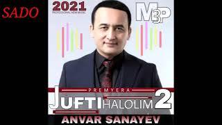Анвар Санаев Жуфти Халолим - 2 ( кунгирок,чани босинг!!! каналга обуна булинг !!!)