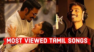 Top 10 Most Viewed Tamil/Kollywood Songs on Youtube of All Time