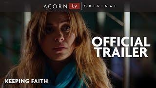 Acorn TV Original  Keeping Faith Trailer