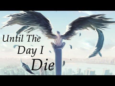Nightcore - Until The Day I Die
