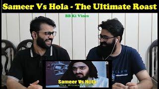 BB Ki Vines   Sameer Vs Hola - The Ultimate Roast   PAKISTAN REACTION   Bhuvan Bam
