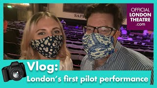 We attended a London Theatre for the first time in months!