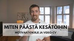 Miten Saada Kesätöitä - Työhakemus, Motivaatiokirje ja Video-CV