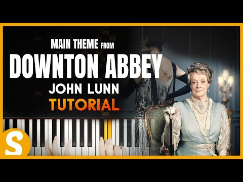 """How to play """"DOWNTON ABBY THEME"""" by John Lunn 