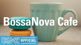 BossaNova Cafe: Positive Accordion Jazz  - Relaxing Bossa Nova & Jazz Music for Coffee Time