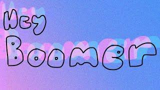 Hey Boomer