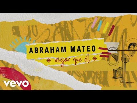 Abraham Mateo - Mejor Que Él (Lyric Video)
