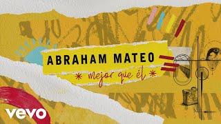 Abraham Mateo - Mejor Que Él