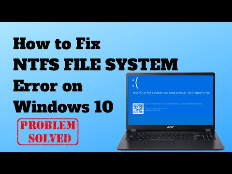How To Fix NTFS FILE SYSTEM Error On Windows 10