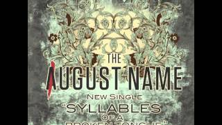 Syllables Of A Broken Tongue- The August Name
