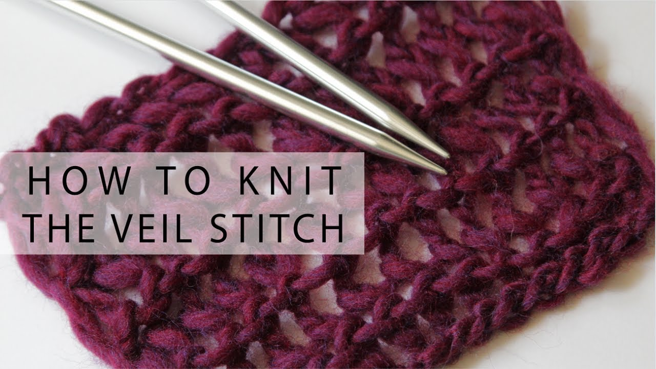 Knitting Veil Stitch : How to Knit the Veil Stitch Hands Occupied - YouTube