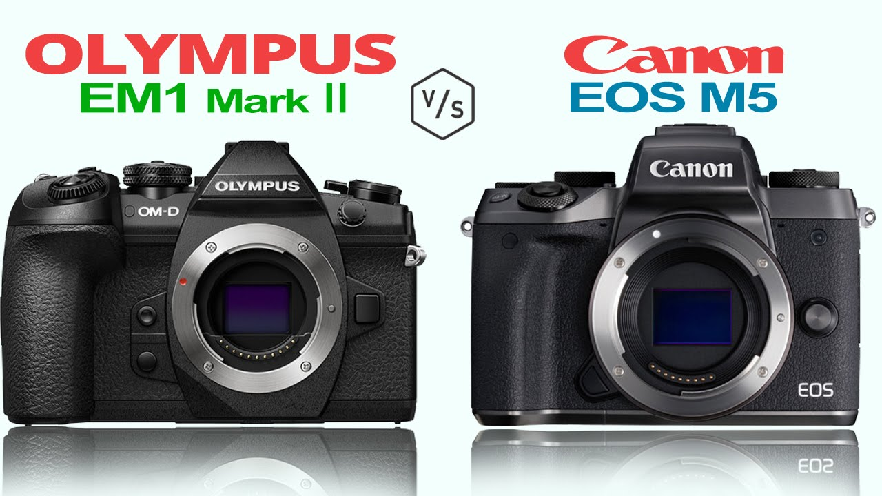 olympus em1 mark ii vs canon eos m5 youtube. Black Bedroom Furniture Sets. Home Design Ideas