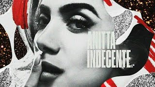 Anitta - Indecente (Áudio Official) Single
