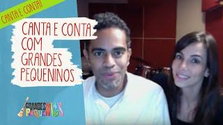 Baixar Canta e Conta com GRANDES PEQUENINOS 27/10/15