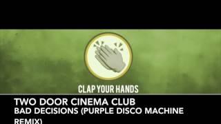 Two Door Cinema Club - Bad Decisions (Purple Disco Machine Remix)