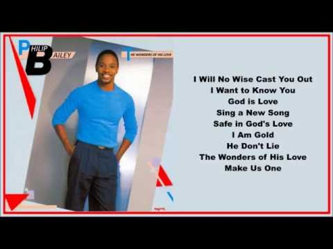 Philip Bailey -- The wonders Of His Love  (Full Album)