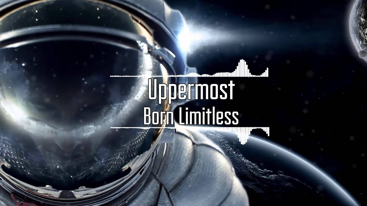uppermost born limitless