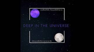 Nadezhda Boyadzhieva - Deep in the Universe