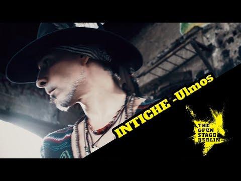 INTICHE -Ulmos- The Open Stage Berlin