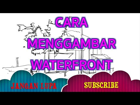Cara Menggambar Waterfront / How to Draw Waterfront