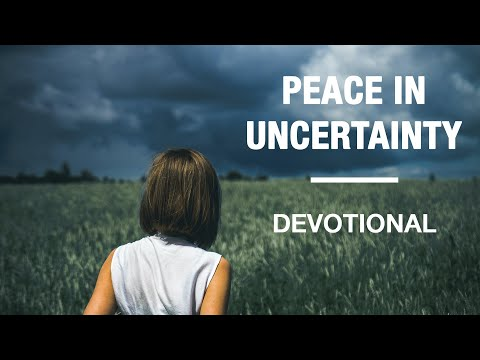 Peace In An Uncertain World - Devotional