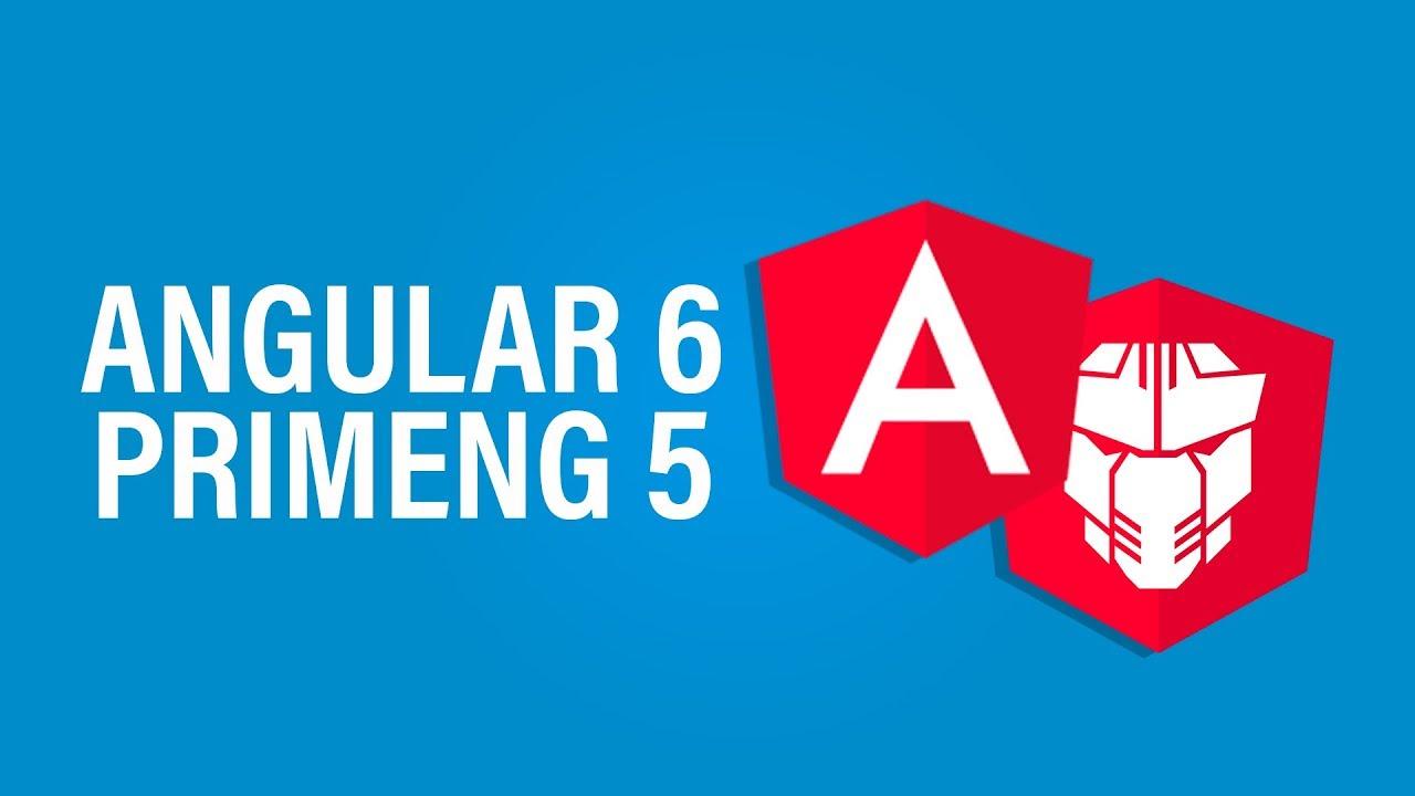 Compatibilidade entre PrimeNG 5 e Angular 6