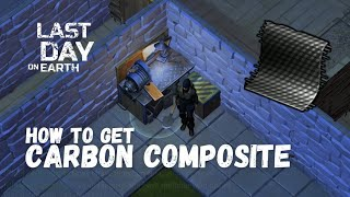 LDOE: How To Get Carbon Composite Last Day On Earth (v.1.9.4) (Vid#53) !!