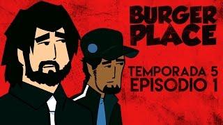 BURGER PLACE EP 1: 'La Vida Normal' (TEMPORADA 5)