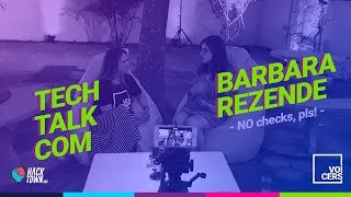 Hack Town | Tech Talk | Barbara Rezende