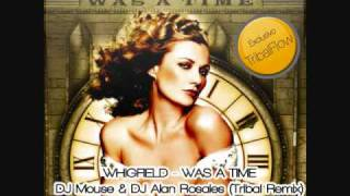 Whigfield - Was a Time (Tribal Remix) Dj Mouse Dj Alan Rosales