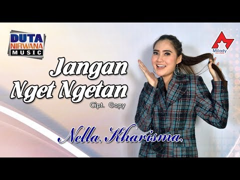 Free Download Nella Kharisma - Jangan Nget Ngetan [official] Mp3 dan Mp4