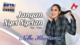 "Official music video title : jangan nget ngetan artist nella kharisma songwritter gopy album duta nirwana vol. 8 ""jangan - ngetan"" lirik tuk..."