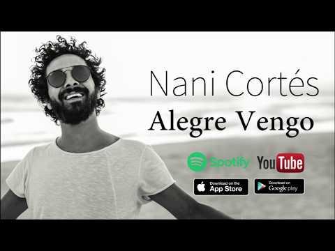 TEASER Nuevo Single: ALEGRE VENGO (Promo Video) NANI CORTÉS | ft. LIN CORTÉS & JORGE PARDO | 2017