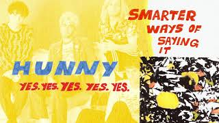 HUNNY - Smarter Ways Of Saying It (Full Album Stream)
