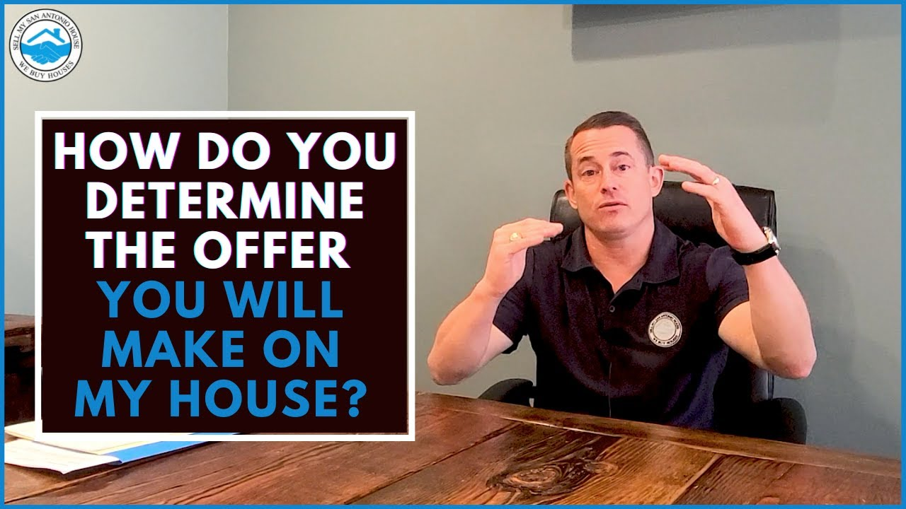 How Do You Determine the Offer You Will Make On My House?