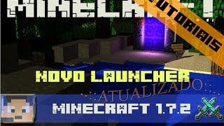 Como Baixar Minecraft 1.7.2 (Novo Launcher)