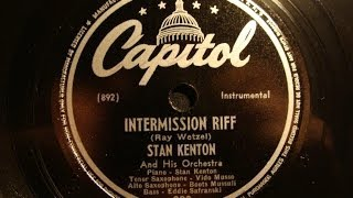 78rpm: Intermission Riff - Stan Kenton and his Orchestra, 1946 - Capitol 298