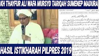 BEREDAR HASIL ISTIKHARAH PILPRES 2019;MURSYID TARIQAH NAQSABANDIYAH;ULAMA SUMNEP;KH THOYFUR ALI WAFA