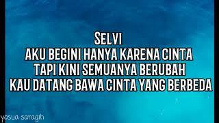 Lirik lagu Selvi Aku Begini Ada karena Cinta - The boys Trio | Lirik lagu batak 2017 populer