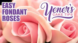 Quick and Easy FONDANT ROSES Tutorial | Yeners Cake Tips | Yeners Way