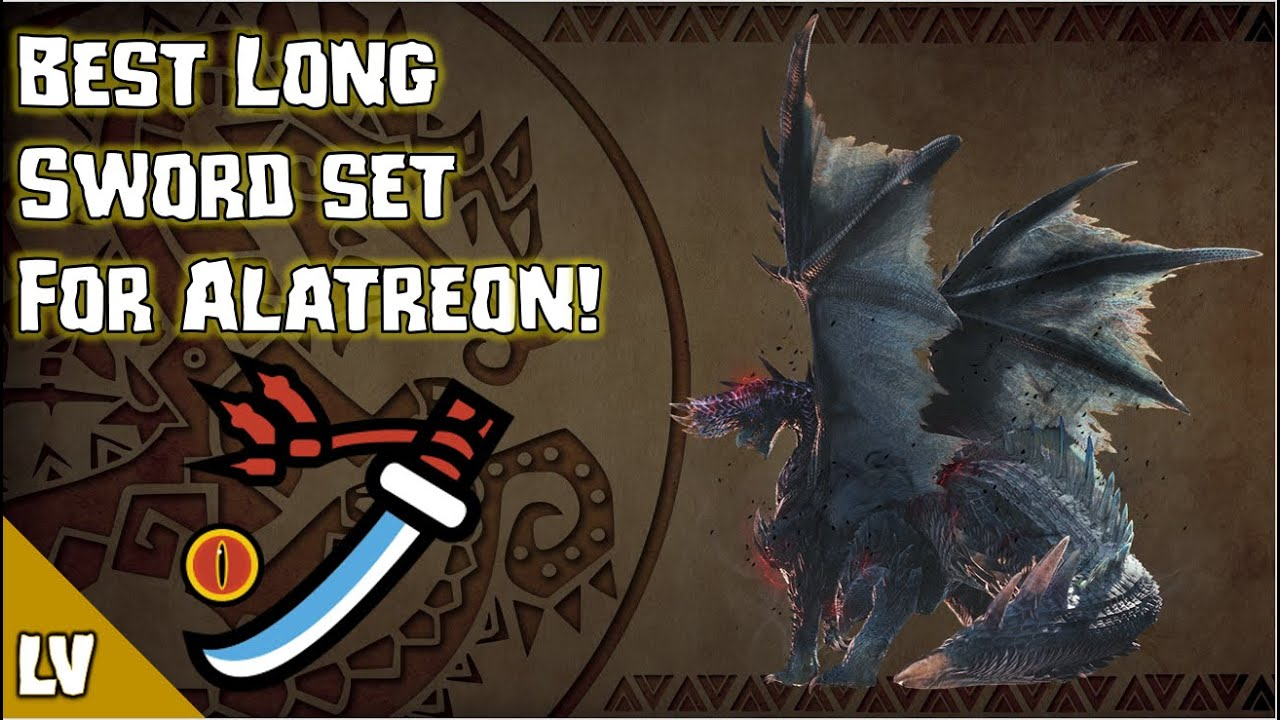 The Best Long Sword For Fighting Alatreon Mhw Iceborne Youtube