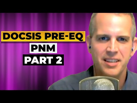 The Benefits of DOCSIS Pre-Eq and PNM  (Proactive Network Maintenance):: (Part 2)