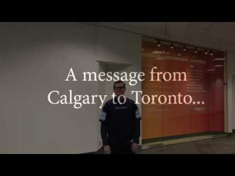 A message from Calgary to Toronto