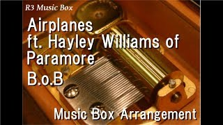 Airplanes ft. Hayley Williams of Paramore/B.o.B