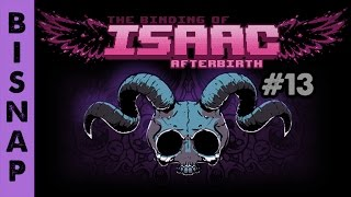 Bisnap Streams Isaac: Afterbirth - Part 13 [Breaking]