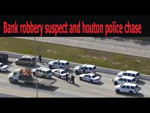 Bank robbery suspect and houton police chase