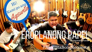 Repeat youtube video Eroplanong Papel | (c) December Avenue | #AgsuntaSongRequests