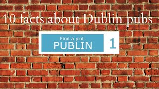 10 Facts About Dublin Pubs