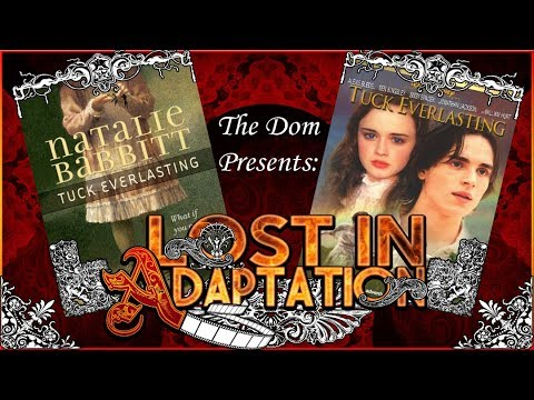 Tuck Everlasting, Lost in Adaptation ~ The Dom